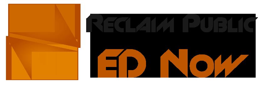 Reclaim Public ED Now